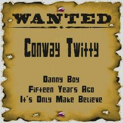 Wanted: Conway Twitty