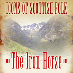 Icons of Scottish Folk: The Iron Horse