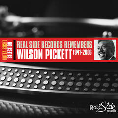 Real Side Records Remembers - Wilson Pickett 1941-2006
