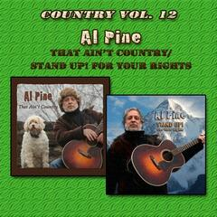 Country Vol. 12: Al Pine - That Ain't Country/STAND UP! For Your Rights