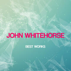 John Whitehorse Best Works