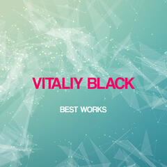 Vitaliy Black Best Works