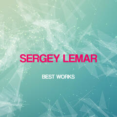 Sergey Lemar Best Works