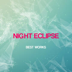 Night Eclipse Best Works