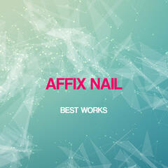 Affix Nail Best Works