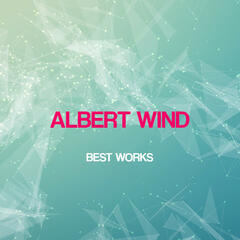 Albert Wind Best Works