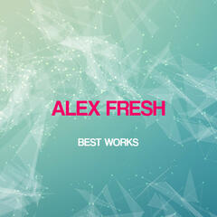 Alex Fresh Best Works