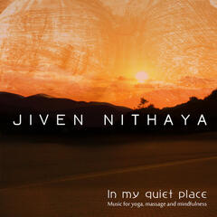 In My Quiet Place  (Music for Yoga, Massage and Mindfulness)