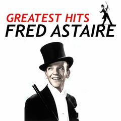 Fred Astaire - Greatest Hits