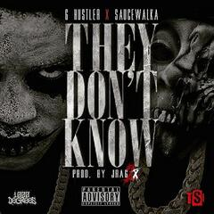 They Don't Know (feat. Sauce Walka)