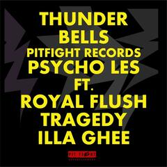 Thunder Bells (feat. Royal Flush, Tragedy Khadafi & Illa Ghee)