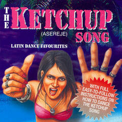 The Ketchup Song (Asereje) - Latin Dance Favourites