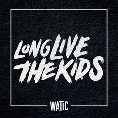 Long Live the Kids - Single