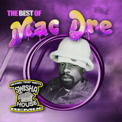 The Best Of Mac Dre (Swisha House Remix)