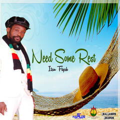 Need Some Rest - Single