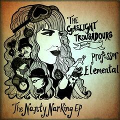 The Nanty Narking EP (feat. Professor Elemental)