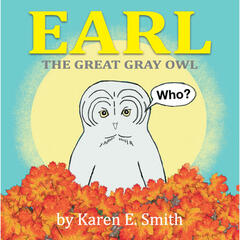 Earl the Great Gray Owl (Children's Song) - Single