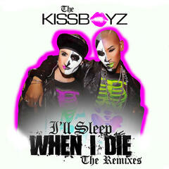 I'll Sleep When I Die (The Remixes)