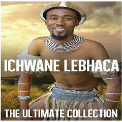 Ultimate Collection: Ichwane Lebhaca