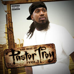 The Best of Pastor Troy Vol. 2