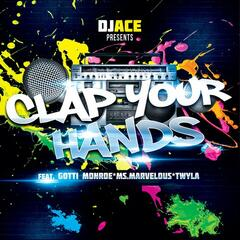 Clap Your Hands (feat. Gotti Monroe, Ms. Marvelous, & Twyla) - Single