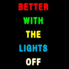Better With the Lights Off - Single
