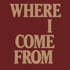 Where I Come from - Single