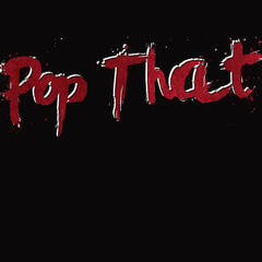 Pop That (Remix) (French Montana, Rick Ross, Drake & Lil Wayne Tribute) - Single