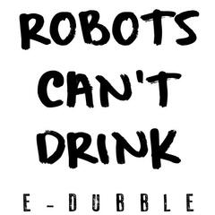 Robots Can't Drink