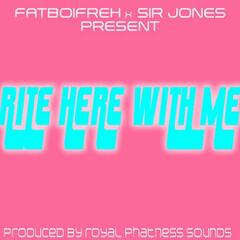 Rite Here With Me (feat. Sir Jones) - Single