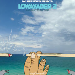 Rad Reef Proudly Presents: LowaVader 2, Journey to the Core