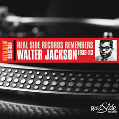 Real Side Records Remembers Walter Jackson