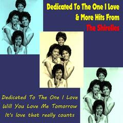 Dedicated to the One I Love & More Hits from the Shirelles