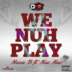 We Nuh Play - Single