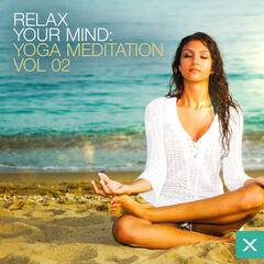 Relax Your Mind - Yoga Meditation - Vol. 2