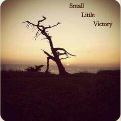 Small Little Victory - EP
