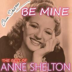 Be Mine - The Best Songs of Anne Shelton