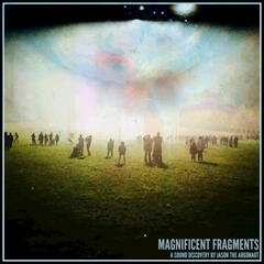 Magnificent Fragments (a Sound Discovery)