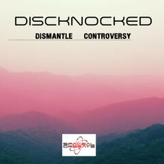 Dismantle Controversy