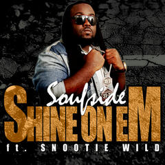 Shine on Em (feat. Snootie Wild)