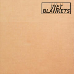 Rise of Wet Blankets