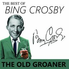The Best of Bing Crosby  - the Old Groaner