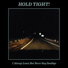 I Always Leave But Never Say Goodbye - EP