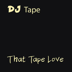 That Tape Love