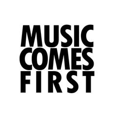 Music Comes First