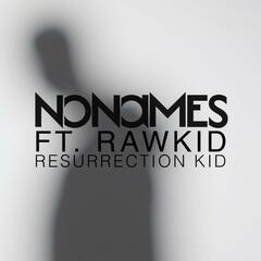 Resurrection Kid (feat. Rawkid)