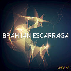 Brahiian Escarraga Works