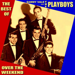 Over the Weekend - The Best of Sammy Vale and The Playboys