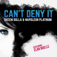 Can't Deny It (feat. ÉLan Noelle) - Single