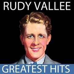 Rudy Vallee - Greatest Hits